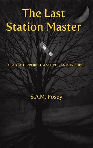 Last Station Master: A Boy, A Terroist, A Secret & Trouble (Hardback)