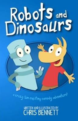 Robots and Dinosaurs (Paperback)