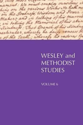 Wesley and Methodist Studies, Volume 6 (Paperback)