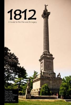 1812: A Guide to the War & its Legacy (Paperback)