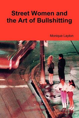 Street Women and the Art of Bullshitting (Paperback)