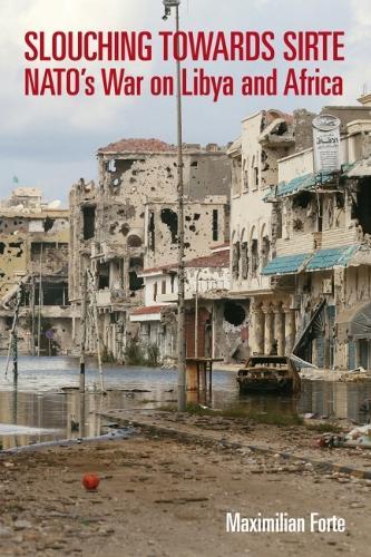 Slouching Towards Sirte (Paperback)