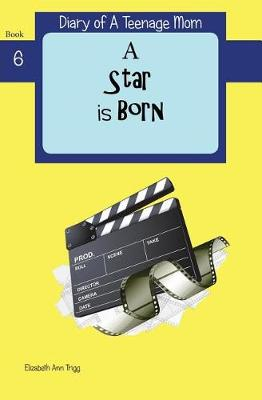 A Star is Born - Diary of a Teenage Mom 6 (Paperback)