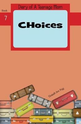 Choices - Diary of a Teenage Mom 7 (Paperback)