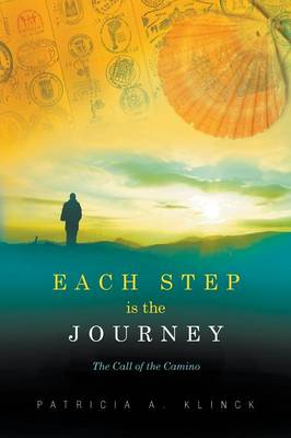 Each Step Is the Journey: The Call of the Camino (Paperback)