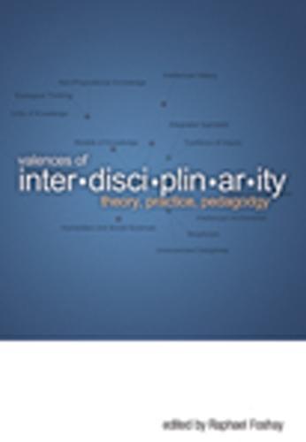Valences of Interdisciplinarity: Theory, Practice, Pedagogy - Cultural Dialectics (Paperback)
