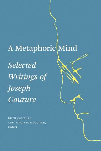 A Metaphoric Mind: Selected Writings of Joseph Couture (Paperback)