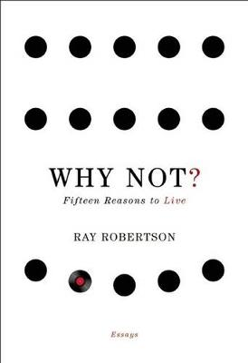 Why Not?: Fifteen Reasons to Live (Paperback)