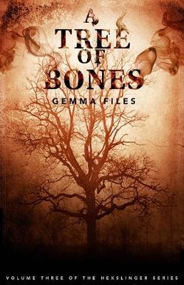 A Tree of Bones: Volume Three of the Hexslinger Series (Paperback)