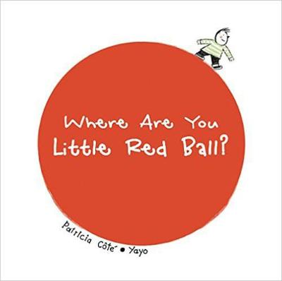 Where Are You Little Red Ball? (Board book)