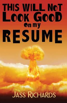 This Will Not Look Good on My Resume (Paperback)