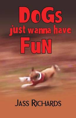 Dogs Just Wanna Have Fun (Paperback)