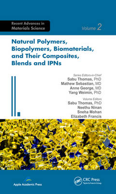 Natural Polymers, Biopolymers, Biomaterials, and Their Composites, Blends, and IPNs - Advances in Materials Science (Hardback)