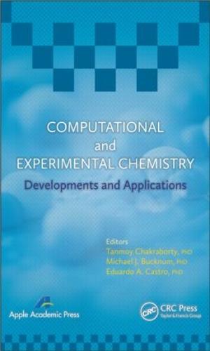 Computational and Experimental Chemistry: Developments and Applications (Hardback)