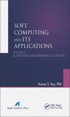 Soft Computing and Its Applications, Volume One: A Unified Engineering Concept (Hardback)