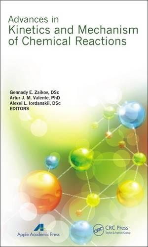Advances in Kinetics and Mechanism of Chemical Reactions (Hardback)