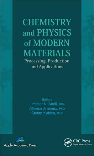 Chemistry and Physics of Modern Materials: Processing, Production and Applications (Hardback)