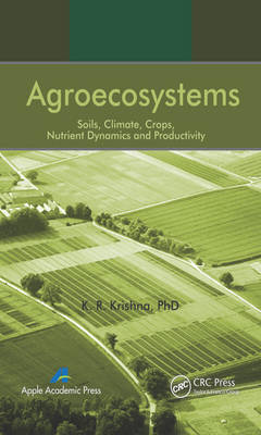 Agroecosystems: Soils, Climate, Crops, Nutrient Dynamics and Productivity (Hardback)