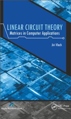 Linear Circuit Theory: Matrices in Computer Applications (Hardback)
