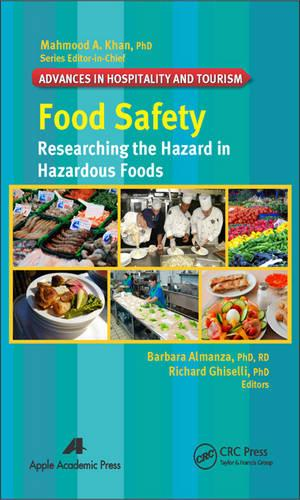 Food Safety: Researching the Hazard in Hazardous Foods - Advances in Hospitality and Tourism (Hardback)