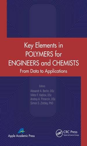 Key Elements in Polymers for Engineers and Chemists: From Data to Applications (Hardback)