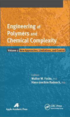 Engineering of Polymers and Chemical Complexity, Volume II: New Approaches, Limitations and Control (Hardback)