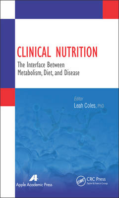 Clinical Nutrition: The Interface Between Metabolism, Diet, and Disease (Hardback)