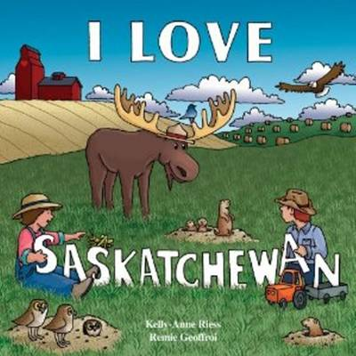 I Love Saskatchewan - My Home (Board book)
