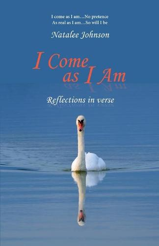 I Come as I Am: Reflections in Verse (Paperback)