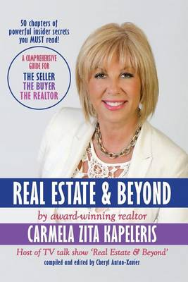 Real Estate & Beyond: A Comprehensive Guide for the Seller, the Buyer and the Realtor (Paperback)