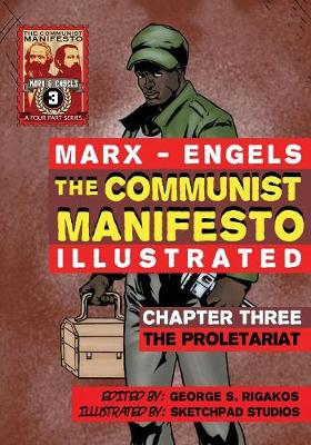The Communist Manifesto (Illustrated) - Chapter Three: The Proletariat (Paperback)