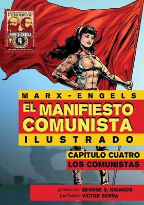 El Manifiesto Comunista (Ilustrado) - Capitulo Cuatro: Los Comunistas (Paperback)