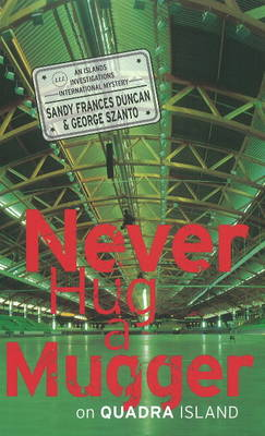 Never Hug a Mugger on Quadra Island (Hardback)