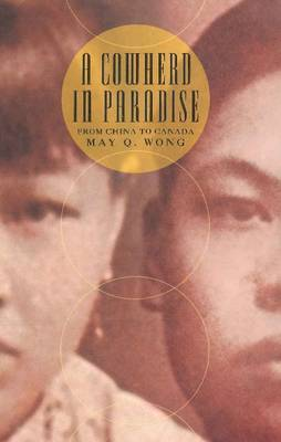 A Cowherd in Paradise: From China to Canada (Paperback)