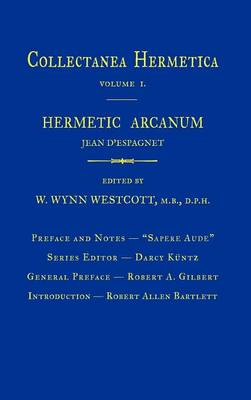 Hermetic Arcanum: Collectanea Hermetica Volume 1 (Hardback)