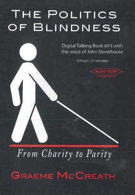 Politics of Blindness Audiobook: From Charity to Parity (CD-Audio)