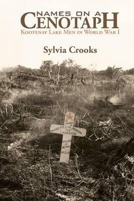 Names on a Cenotaph: Kootenay Lake Men in World War 1 (Paperback)