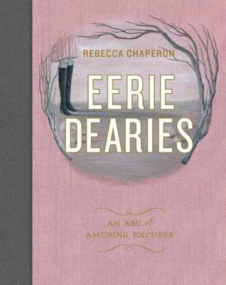 Eerie Dearies: 26 Ways to Miss School (Hardback)