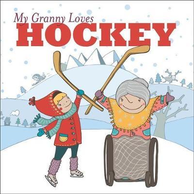 My Granny Loves Hockey (Hardback)