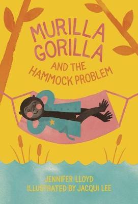 Murilla Gorilla And The Hammock Problem (Hardback)
