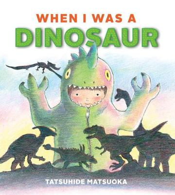 When I Was A Dinosaur (Hardback)