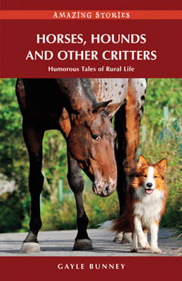Horses, Hounds and Other Critters: Humorous Tales of Rural Life (Paperback)