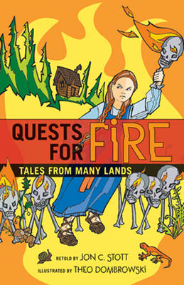 Quests for Fire: Tales from Many Lands (Paperback)