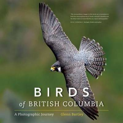 Birds of British Columbia: A Photographic Journey (Hardback)