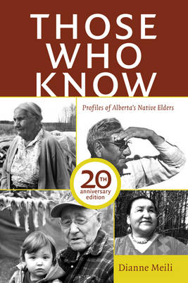 Those Who Know: Profiles of Alberta's Native Elders (Paperback)