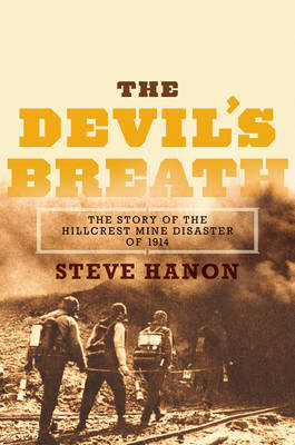 Devil's Breath: The Story of the Hillcrest Mine Disaster of 1914 (Paperback)