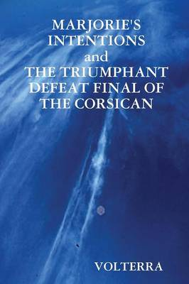 Marjorie's Intentions and the Triumphant Defeat Final of the Corsican (Paperback)