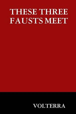 These Three Fausts Meet (Paperback)