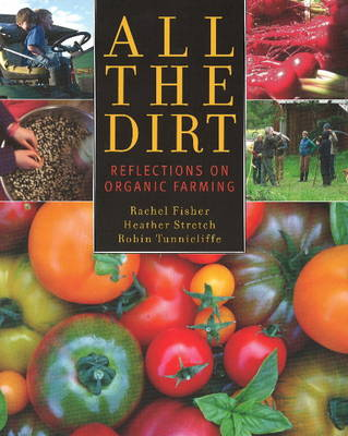 All the Dirt: Reflections on Organic Farming (Paperback)