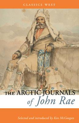 The Arctic Journals of John Rae (Paperback)